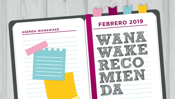 Wanawake recomienda: Agenda febrero 2019