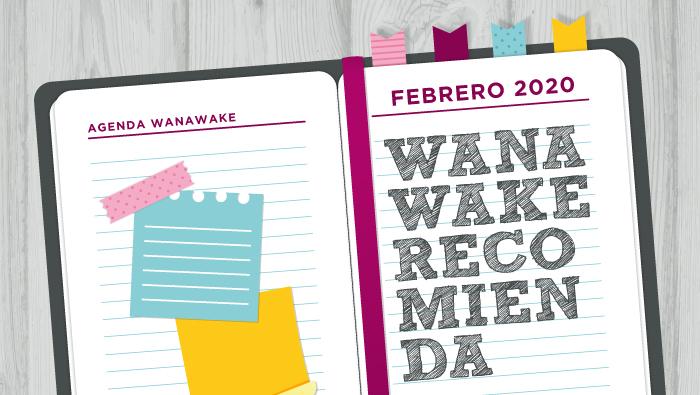 Wanawake recomienda: Agenda febrero 2020
