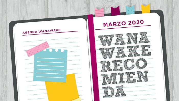 Wanawake recomienda: Agenda marzo 2020