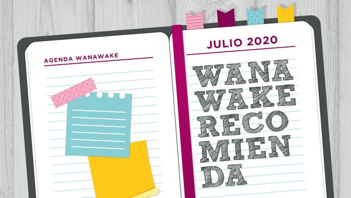 Wanawake recomienda: Agenda julio 2020